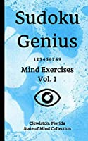 Sudoku Genius Mind Exercises Volume 1: Clewiston, Florida State of Mind Collection