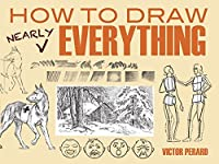 How to Draw Nearly Everything (Dover Art Instruction) by Victor Perard(2012-11-21)