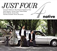 Just Four [Japanese Import] by Native (2008-02-06)