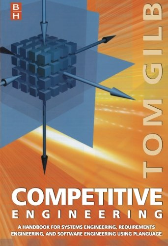 Download Competitive Engineering: A Handbook For Systems Engineering, Requirements Engineering, and Software Engineering Using Planguage 0750665076