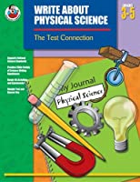 Write About Physical Science, Grades 3 to 5: The Test Connection (Write about Science)