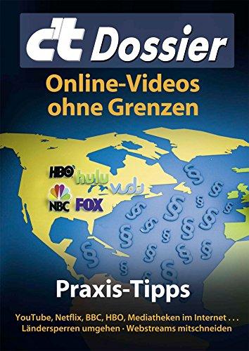 『c't Dossier: Online-Videos ohne Grenzen: Praxis-Tipps: YouTube, Netflix, BBC, HBO, Mediatheken im Internet ... - Ländersperren umgehen - Webstreams mitschneiden (German Edition)』のトップ画像