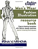 Men's wear fashion illustration resource book: Figure drawing templates with fashion design sketches (pencil drawing techniques) (Fashion Croquis)
