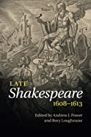 Late Shakespeare, 1608-1613