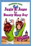 Junie B. Jones #11: Junie B. Jones Is a Beauty Shop Guy (A Stepping Stone Book(TM))