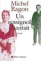 Rossignol Chantait (Un) (Romans, Nouvelles, Recits (Domaine Francais))