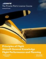 The Private Pilot's Licence Course: Principles of Flight, Aircraft General Knowledge, Flight Performance and Planning v. 4 (Private Pilots Licence Course)