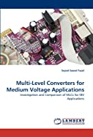 Multi-Level Converters for Medium Voltage Applications: Investigation and Comparison of MLCs for MV Applications