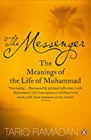 The Messenger: The Meanings of the Life of Muhammad