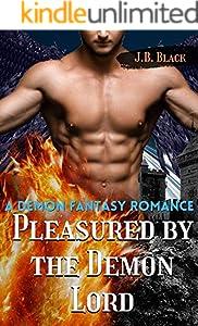 Pleasured by the Demon Lord: A Demon Fantasy Romance (English Edition)