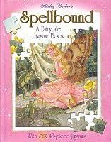 Spellbound: a Fairytale Jigsaw Book
