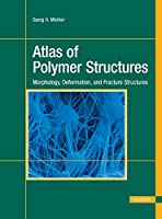 Atlas of Polymer Structures: Morphology, Deformation, and Fracture Structures