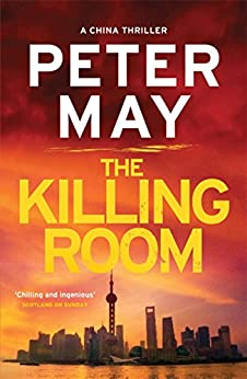 The Killing Room: A gripping thriller and a tense hunt for a killer (China Thriller 3) (The China Thrillers) by [May, Peter]