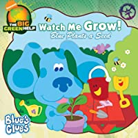 Watch Me Grow!: Blue Plants a Seed / Little Green Nickelodeon (Blue's Clues)