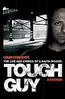 Tough Guy: A Memoir by Louis Ferrante