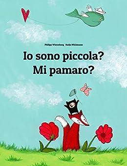 Io sono piccola? Mi pamaro?: Libro illustrato per bambini: italiano-fula (Edizione bilingue) (Italian Edition) by [Winterberg, Philipp]