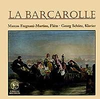 La Barcarolle: Fregnani-martins(Fl) G.schutz(P)