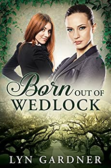 Born Out of Wedlock by [Gardner, Lyn]