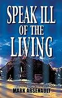 Speak Ill of the Living (Eddie Bourque)