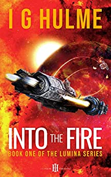 [Hulme, I.G.]のInto the Fire: (LUMINA Book 1) (English Edition)