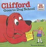 Clifford Goes to Dog School (Clifford's Big Ideas)
