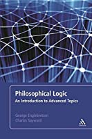 Philosophical Logic: An Introduction to Advanced Topics
