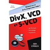 DivX, VCD et S-VCD