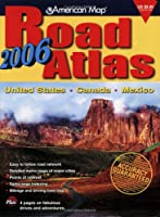 American Map Road Atlas 2006: United States, Canada, Mexico (AMC Maps & Atlases S.)