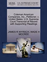 Coleman American Companies, Inc., Petitioner, V. United States. U.S. Supreme Court Transcript of Record with Supporting Pleadings