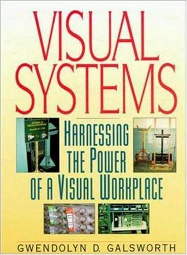 Download Visual Systems: Harnessing the Power of the Visual Workplace 0814403204