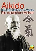 Aikido: Das Erbe Ueshibas im Westen