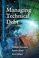 Managing Technical Debt: Reducing Friction in Software Development (SEI Series in Software Engineering)
