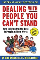Dealing with People You Can't Stand: How to Bring Out the Best in People at Their Worst【洋書】 [並行輸入品]