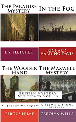 British Mystery Multipack (Illustrated): The Paradise Mystery, In the Fog, The Wooden Hand - A Detective Story and The Maxwell Mystery  (English Edition)