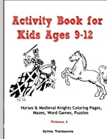 Activity Book for Kids: Horses & Medieval Knights Coloring Pages, Mazes, Word Games, Puzzles