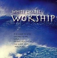 White Chapel Worship