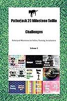 Patterjack 20 Milestone Selfie Challenges Patterjack Milestones for Selfies, Training, Socialization Volume 1