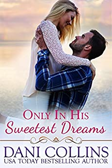 Only In His Sweetest Dreams (Secret Dreams Book 2) by [Collins, Dani]