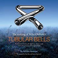 The The making of Mike Oldfield's Tubular Bells: The true story of making the classic 1973 album, as told on the 20th anniversary of its original release