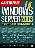 Windows Server 2003 : Redes confiables, rapidas y seguras (Manuales USERS)