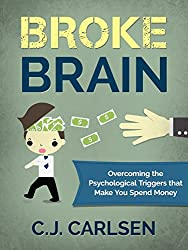 Broke Brain: Overcoming the Psychological Triggers that Make You Spend Money (English Edition)