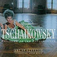 Tchaikovsky: Meisterwerke Zum Kennenlernen by Various Artists