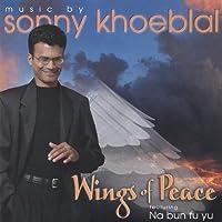 Wings of Peace by Sonny Khoeblal (2004-05-03)