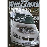 外車情報WHIZZMAN (ウィズマン) 2006年 08月号 [雑誌]