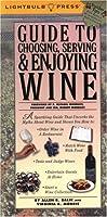 Guide to Choosing, Serving & Enjoying Wine (Lightbulb Press)