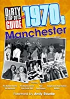 Dirty Stop Out's Guide to 1970s Manchester