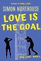 Love Is The Goal: Soul Love - Book 1 (Soul Love Series)