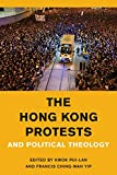 The Hong Kong Protests and Political Theology (Religion in the Modern World)