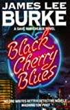 Black Cherry Blues (Dave Robicheaux Mysteries)