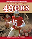 San Francisco 49ers: The Complete Illustrated History